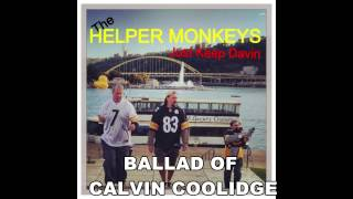 Helper Monkeys-BALLAD OF CALVIN COOLIDGE