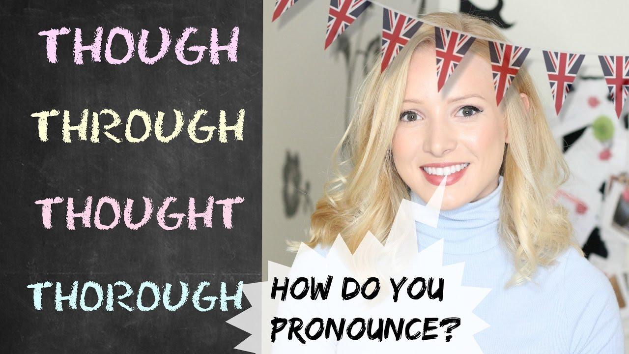 THOUGH  THROUGH  THOUGHT THOROUGH  British English Pronunciation