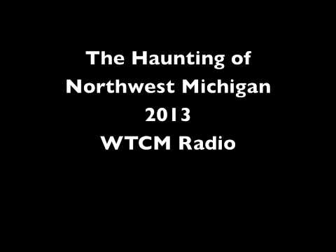 The Haunting of Northwest Michigan 2013
