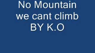 NO Mountain We Cant Climb By K.O