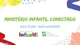 Ministério Infantil Conectado - Aula 27/09    Mais ajudantes