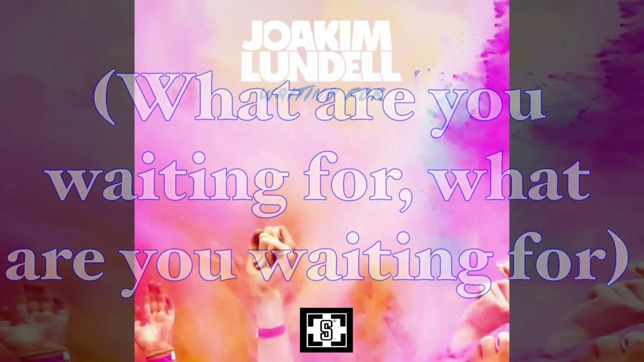 Joakim Lundell Waiting For Lyrics Joakim Lundell Waiting For Lyrics Music Video Metrolyrics