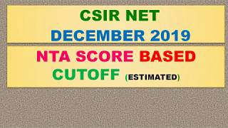 CSIR NET DECEMBER 2019   CUTOFF MARKS   ESTIMATED AS PER NTA SCORE