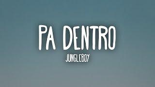 JUNGLEBOY - Pa Dentro (Letra/Lyrics)