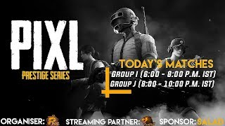 Pixl Prestige Series || Day 5 || Group I & Group J Qualifiers *3 minutes delayed*