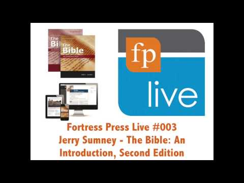 Fortress Press Live 003: Jerry Sumney - The Bible An Introduction, Second Edition