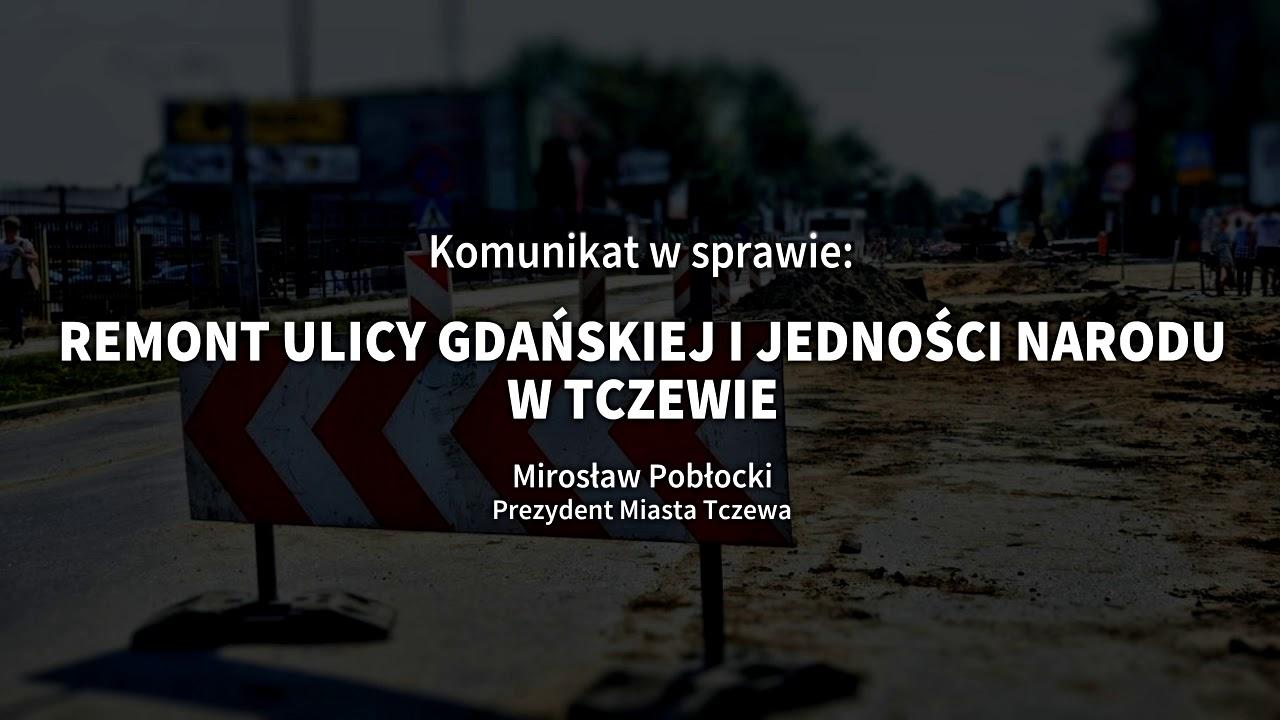 Tczew. Mirosław Pobłocki ws. remontu ulicy Gdańskiej i Jedności Narodu w Tczewie