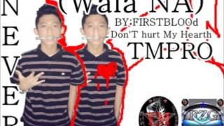 TMRO WALA NA BY: Firstblood Of TMPRO FZG records