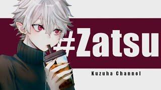 【 Zatsu 】雑【 # 】