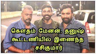 Sasikumar joins with Gautham Menon and Dhanush