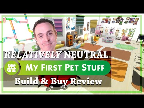 RELATIVELY NEUTRAL Build & Buy Review — My First Pet Stuff | #TheSims4
