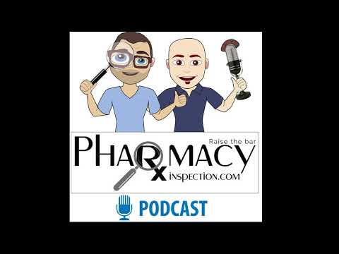 Pharmacy Inspection Podcast Episode 1