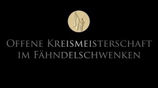 Offene Kreismeisterschaft im Fähndelschwenken 2012