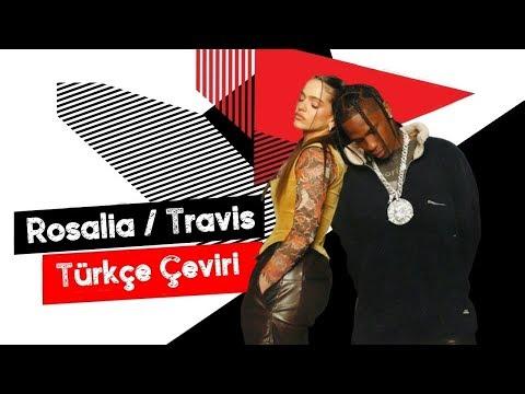 Rosalia & Travis Scott – TKN (Türkçe Altyazılı)