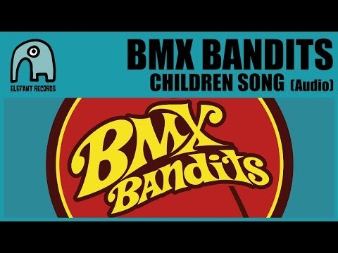 BMX BANDITS - Children Song (with Miette-One) [Audio]