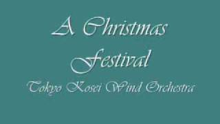 A Christmas Festival.Tokyo Kosei Wind Orchestra.