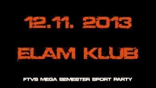 ★ FTVŠ MEGA SEMESTER PARTY - 5x DJ's ★ ELAM KLUB ★