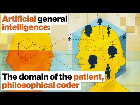 Artificial general intelligence: The domain of the patient, philosophical coder | Ben Goertzel