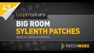 Sylenth Patches - Loopmasters Big Room House Sylenth Presets