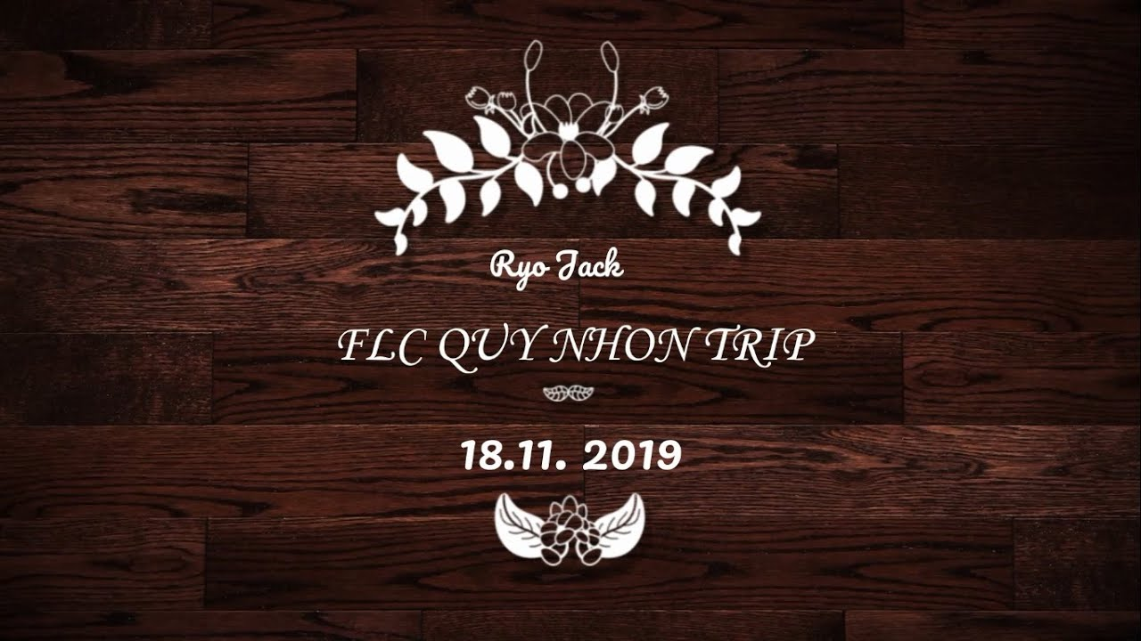 Trailer FLC Quy Nhơn Trip 2019 !