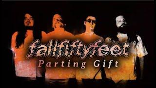 fallfiftyfeet - Parting Gift (Official Video)