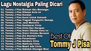 Tommy J Pisa Disini Dibatas Kota Ini Full Album | Lagu Kenangan Nostalgia Indonesia Terpopuler Lawas