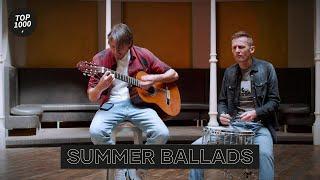 Summer Vibes Ballads | Top 1000
