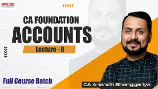 CA Foundation full course AC LEC 8 by CA Anandh Bhanggariya