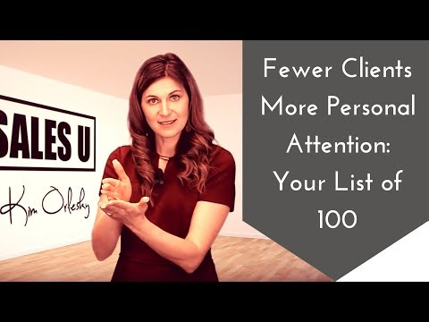 Fewer Clients and More Personal Attention: Creating a List of 100 to Sell More. Faster.