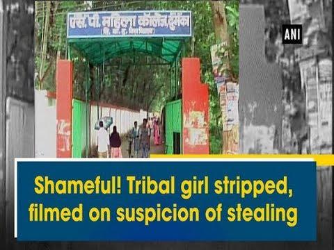 Shameful! Tribal girl stripped, filmed on suspicion of stealing - Jharkhand News