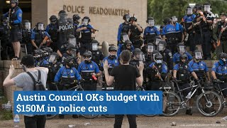 Austin Council OKs budget with $150M in police cuts