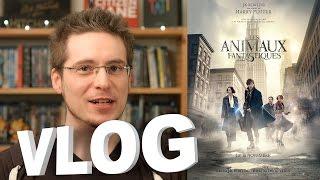 Vlog - Les Animaux Fantastiques