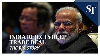 India rejects RCEP trade deal | THE BIG STORY | The Straits Times