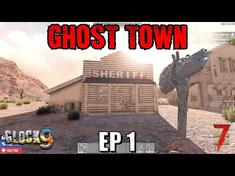 7 Days To Die - Ghost Town EP1 (Alpha 18)
