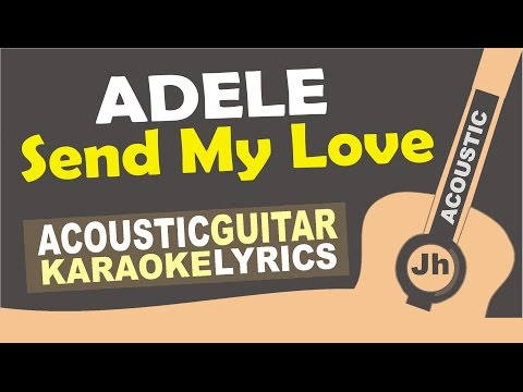 Adele - Send My Love (To Your New Lover) I Acoustic Guitar Karaoke)