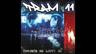 TRAM 11 - 11. Mokri snovi (Čovječe, ne ljuti se [1999]) TEKST/LYRICS