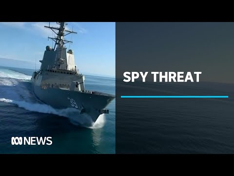 Defence dept. warns 'highly active' spies pose 'extreme threat' to shipbuilding plan | ABC News