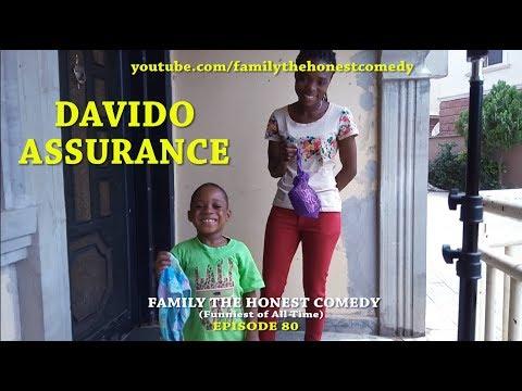 DAVIDO ASSURANCE (family The Honest Comedy) (Episode 80)
