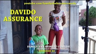 DAVIDO ASSURANCE (Family The Honest Comedy)(Episode 80)