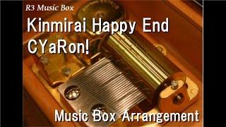 "Kinmirai Happy End/CYaRon! [Music Box] (Anime ""Love Live! Sunshine!!"" Character Song)"