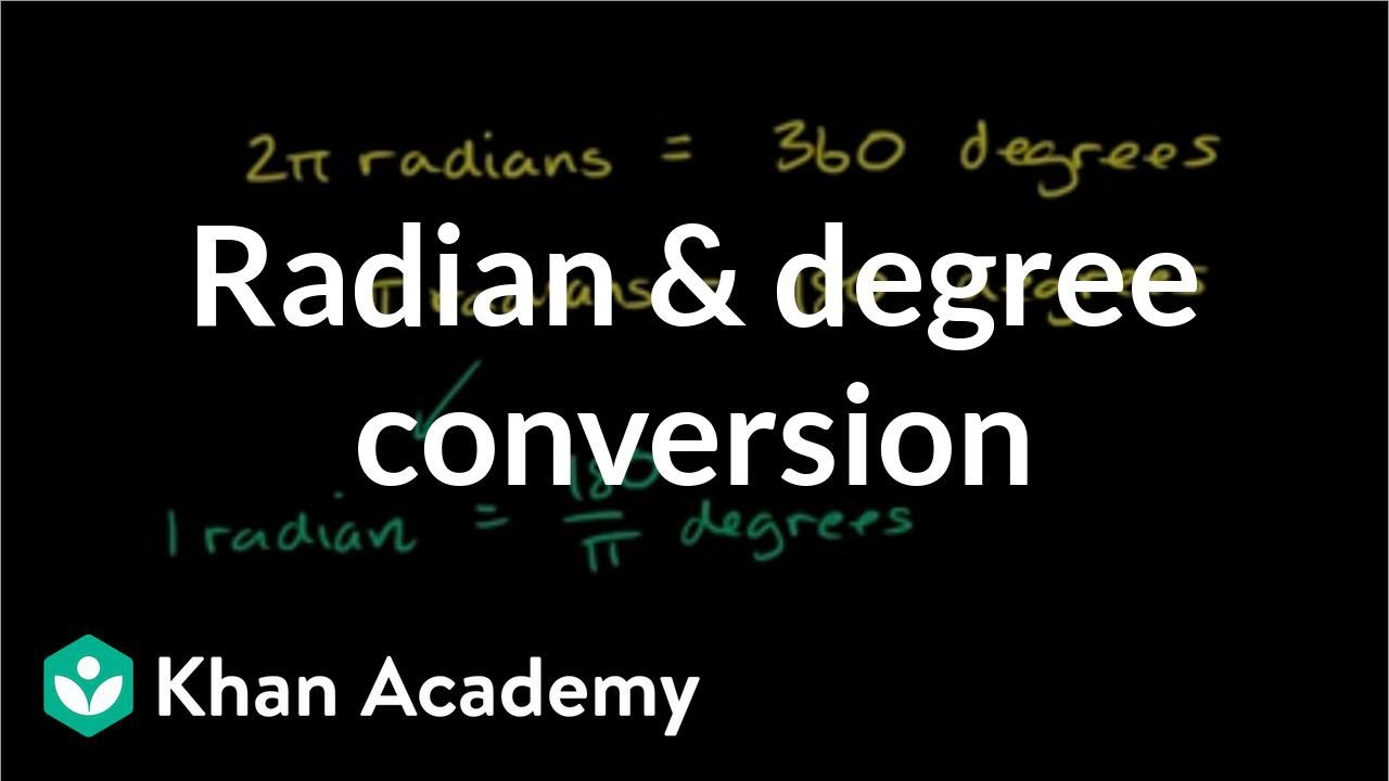 Radians & degrees (video) | Trigonometry | Khan Academy