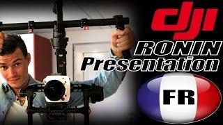 DJI Ronin Unboxing + présentation Français