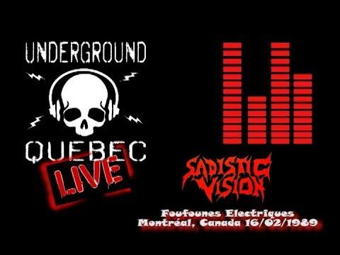 Sadistic Vision Live , Foufounes Electriques, Montréal, Canada 20/02/1989 (RADIO LIVE)