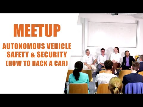 Meetup – Livestream – Autonomous Vehicle Safety & Security (How to Hack a Car) | 31 July 2019 – 7 pm