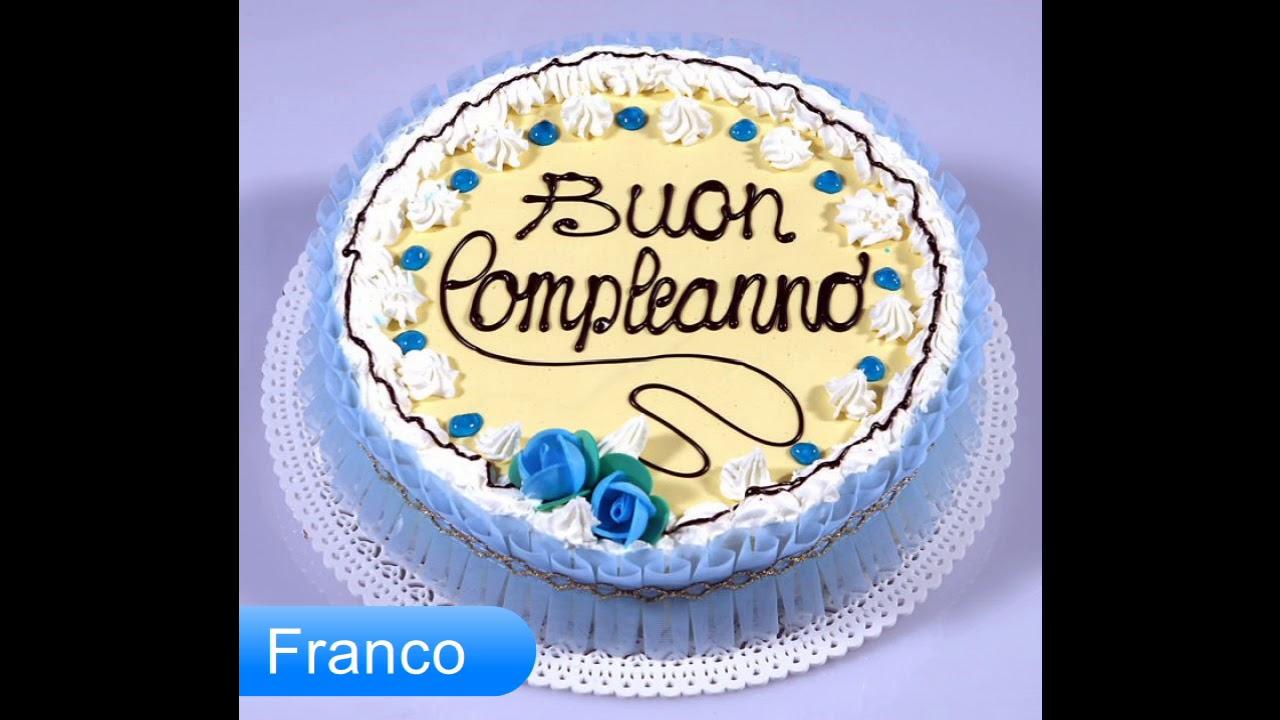 Buon Compleanno Franco Auguri Youtube