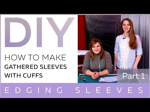 DIY: How To Make Gathered Sleeves With Cuffs. Edging Sleeves.