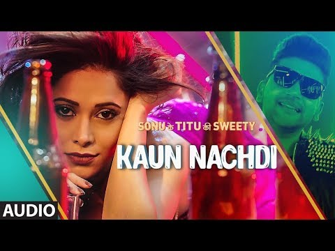 Guru Randhawa: Kaun NachdiVideo | Sonu Ke Titu Ki Sweety | MKH MUSIC// (2018) Mp3 Songs Info