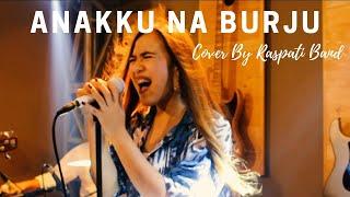 Download Anakku Na Burju ( LIVE Cover By RASPATI BAND )