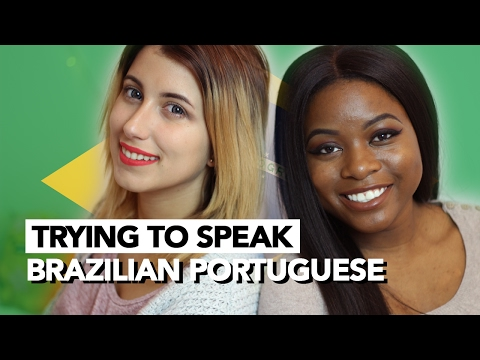 Trying to Speak Brazilian Portuguese