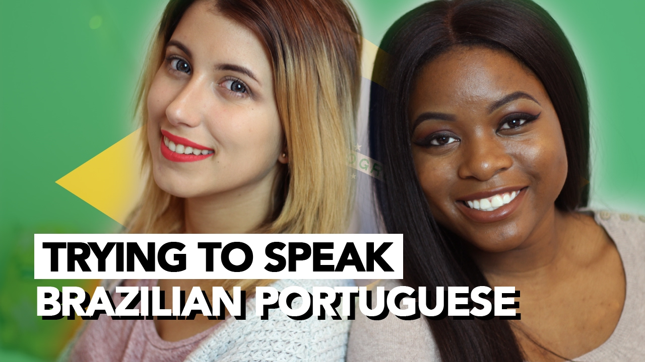 trying to speak brazilian portuguese - youtube